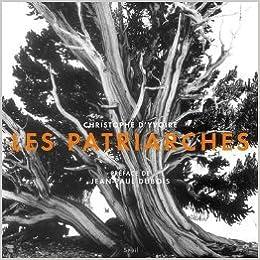 Amazon Fr Les Patriarches De Christophe D Yvoire Jean