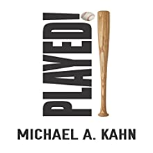 Played! Audiobook by Michael A. Kahn Narrated by Paul Bellantoni