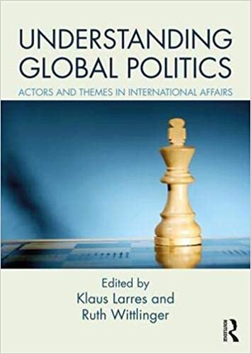 Understanding Global Politics: Actors and Themes in International