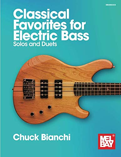 Classical Favorites for Electric Bass: Solos and - Bay Bass Mel