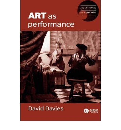 Read Online [(Art as Performance )] [Author: Dave Davies] [Jan-2004] pdf