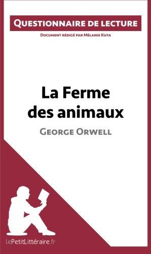 La Ferme Des Animaux De George Orwell: Questionnaire De Lecture French Edition