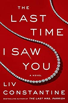 The Last Time I Saw You: A Novel by [Constantine, Liv]