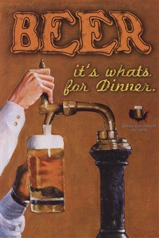 Beer.Its Whats for Dinner Tap Keg Funny Poster