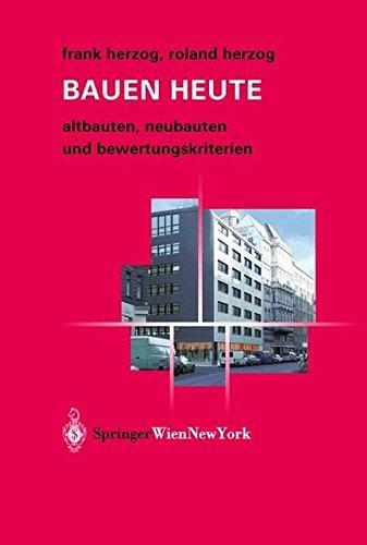Bauen heute: Altbauten, Neubauten und Bewertungskriterien