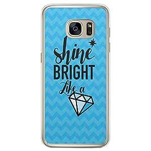 Loud Universe Samsung Galaxy S7 Edge Inspiration Shine Bright Like a Diamond Printed Transparent Edge Case - Blue