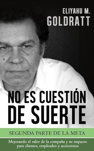 No es Cuestión de Suerte (Goldratt Collection nº 2) (Spanish Edition) by