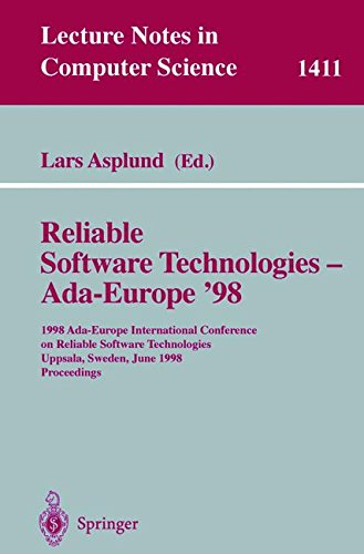 Reliable Software Technologies - Ada-Europe '98: 1998 Ada-Europe International Conference on Reliable Software Technologies, Uppsala, Sweden, June ... (Lecture Notes in Computer Science) by Springer