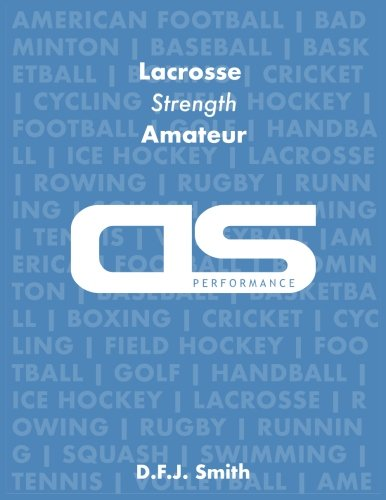 DS Performance - Strength & Conditioning Training Program for Lacrosse, Strength, Amateur