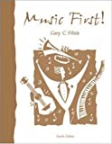 Music First!, Gary C. White, 0072823283