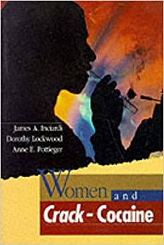 Women and Crack Cocaine (Macmillan Criminal Justice) by James A. Inciardi (30-Nov-1992)