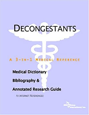 Decongestants - A Medical Dictionary, Bibliography, and Annotated Research Guide to Internet References