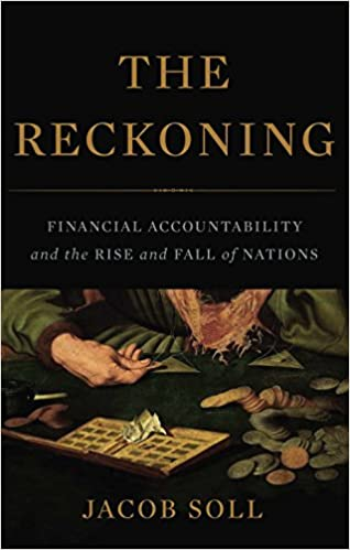 Amazon the reckoning financial accountability and the rise amazon the reckoning financial accountability and the rise and fall of nations ebook jacob soll kindle store fandeluxe Choice Image