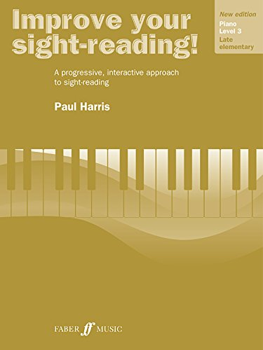 Improve Your Sight-reading! Piano, Level 3: A Progressive, Interactive Approach to Sight-reading (Faber Edition: Improve Your Sight-Reading)