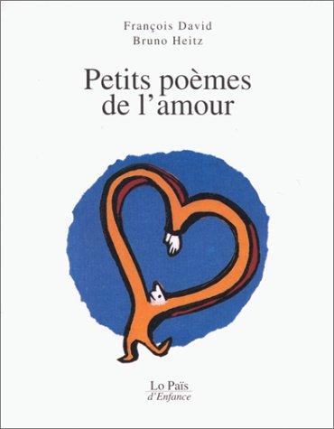 Petits Poèmes De Lamour François David Bruno Heitz