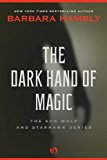 The Dark Hand of Magic (The Sun Wolf and Starhawk Series Book 3)