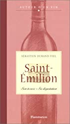 Saint-Emilion : Son terroir, sa dégustation