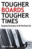 Tougher Boards for Tougher Times, William A. Dimma, 0470837306