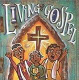 Living the Gospel: Gospel Greats