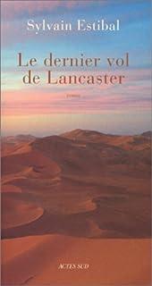 Le dernier vol de Lancaster : roman