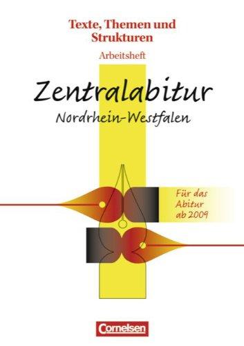 Texte, Themen und Strukturen - Nordrhein-Westfalen: Zentralabitur 2010: Arbeitsheft zur Abiturvorbereitung. Mit eingelegtem Lösungsheft