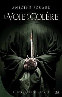 Le livre et l'épée 1 : La voie de la colère, Rouaud, Antoine