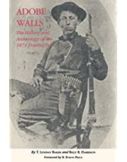 Adobe Walls: The History and Archaeology of the 1874 Trading Post
