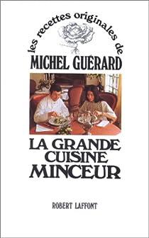 La grande cuisine minceur michel gu rard babelio - Cuisine minceur michel guerard recettes ...
