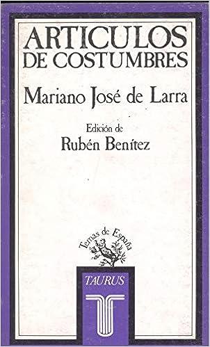 Articulos de costumbres (Temas de España): Amazon.es: Larra, Mariano José de: Libros