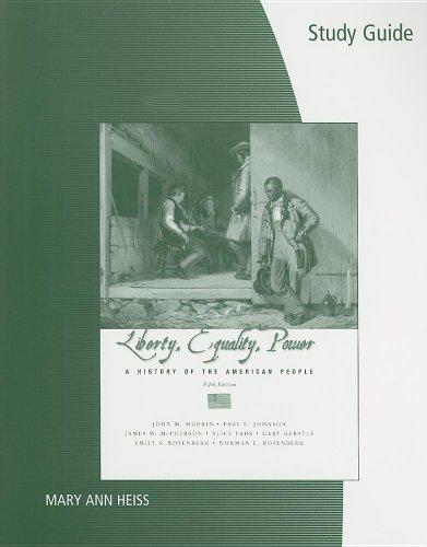 Study Guide for Murrin/Johnson/McPherson/Fahs/Gerstle/Rosenberg/Rosenberg's Liberty, Equality, and Power: A History of t