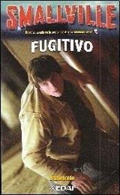 Smallville. Fugitivo