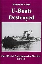 U-boats Destroyed: The Effect of Anti-submarine Warfare 1914-1918
