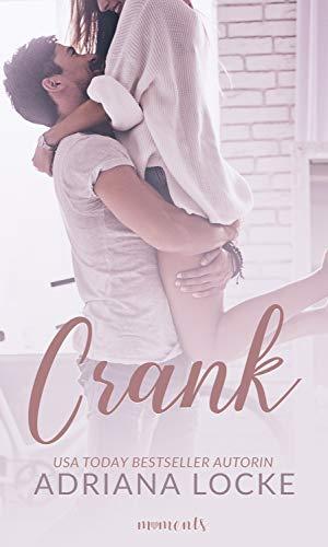 Crank: von Top USA Today Bestseller Autorin Adriana Locke (Gibson Boy 1) (German Edition)