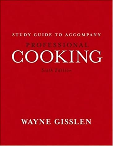 professional cooking study guide wayne gisslen 9780471663751 rh amazon com study guide to accompany professional cooking 7th edition pdf study guide to accompany professional cooking 8th edition answers