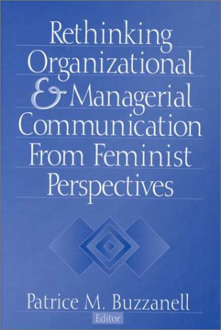 Rethinking Organizational and Managerial Communication from Feminist Perspectives (Foundations for Organization Science) by Brand: SAGE Publications, Inc
