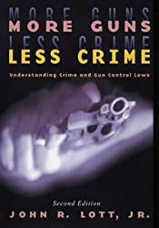 More Guns, Less Crime: Understanding Crime and Gun Control Laws (Studies in Law & Economics)