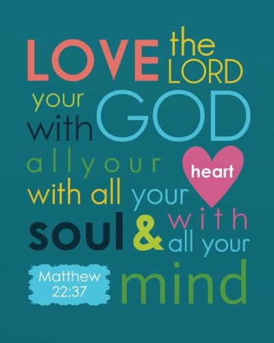 Price comparison product image Love the Lord your god with all your heart with all your soul & with all your mi: Bible Verse Journal Wide Ruled College Lined Composition Notebook ... Christian Floral Journal Series) (Volume 7)