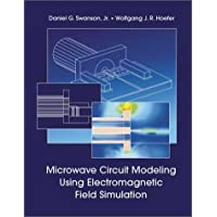 Microwave Circuit Modeling Using Electromagnetic Field Simulation (Artech House Microwave Library)