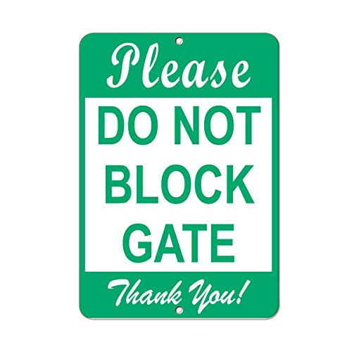 Please Do Not Block Gate Thank You! Parking Sign Aluminum METAL Sign 9 in x 12 (Give Thanks Gate)