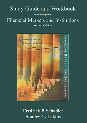 Study Guide and Workbook to Accompany Mishkin and Eakins Financial Markets, Institutions, and Money