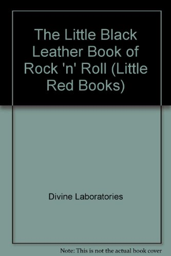 The Little Black Leather Book of Rock 'n' Roll (Little Red - Roll Laboratories