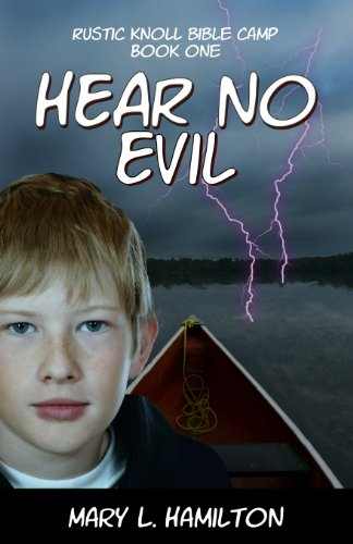 Book: Hear No Evil (Rustic Knoll Bible Camp Book 1) by Mary L. Hamilton