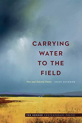 Carrying Water to the Field: New and Selected Poems (Ted Kooser Contemporary Poetry)