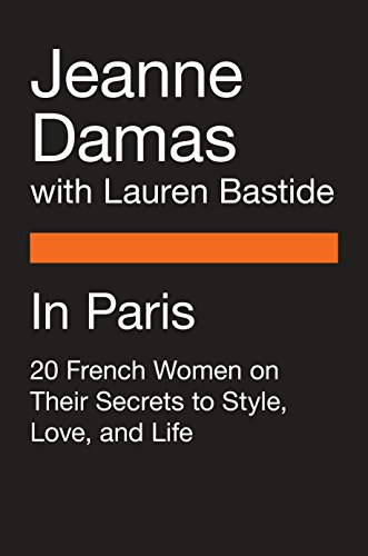 In Paris: 20 Women on Life in the City of Light (Shop In Paris)