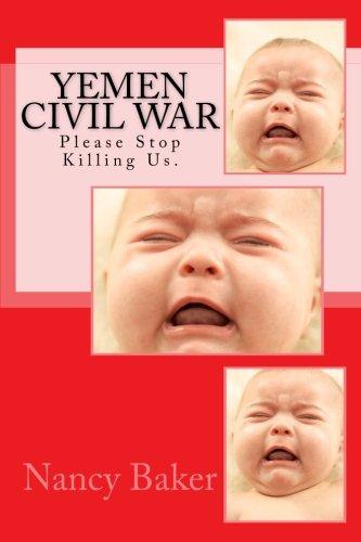 Yemen  Civil War: Please Stop Killing Us.