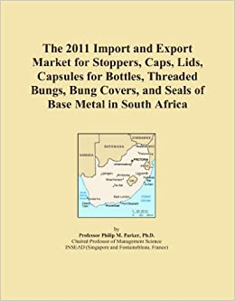 Book The 2011 Import and Export Market for Stoppers, Caps, Lids, Capsules for Bottles, Threaded Bungs, Bung Covers, and Seals of Base Metal in South Africa