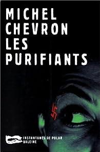 Le purifiants par Michel Chevron