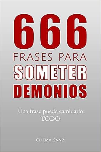 666 Frases Para Someter Demonios Una Frase Puede Cambiarlo