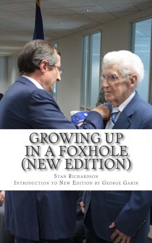 - Growing Up in a Foxhole (New Edition): A Foot Soldier Looks Back...Memoirs of a World War II Vet of the 45th Infantry Division with an Introduction by George Garin