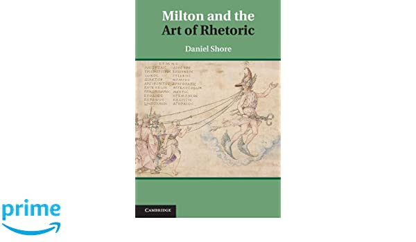 Milton and the Art of Rhetoric